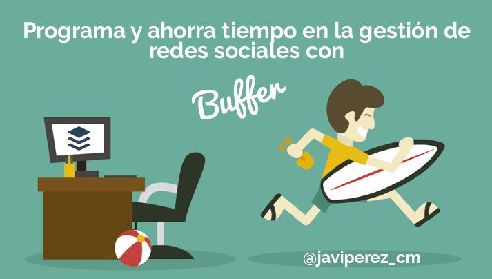 Buffer. Programa y ahorra tiempo en la gestión de redes sociales